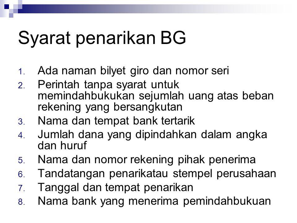Syarat penarikan BG Ada naman bilyet giro dan nomor seri