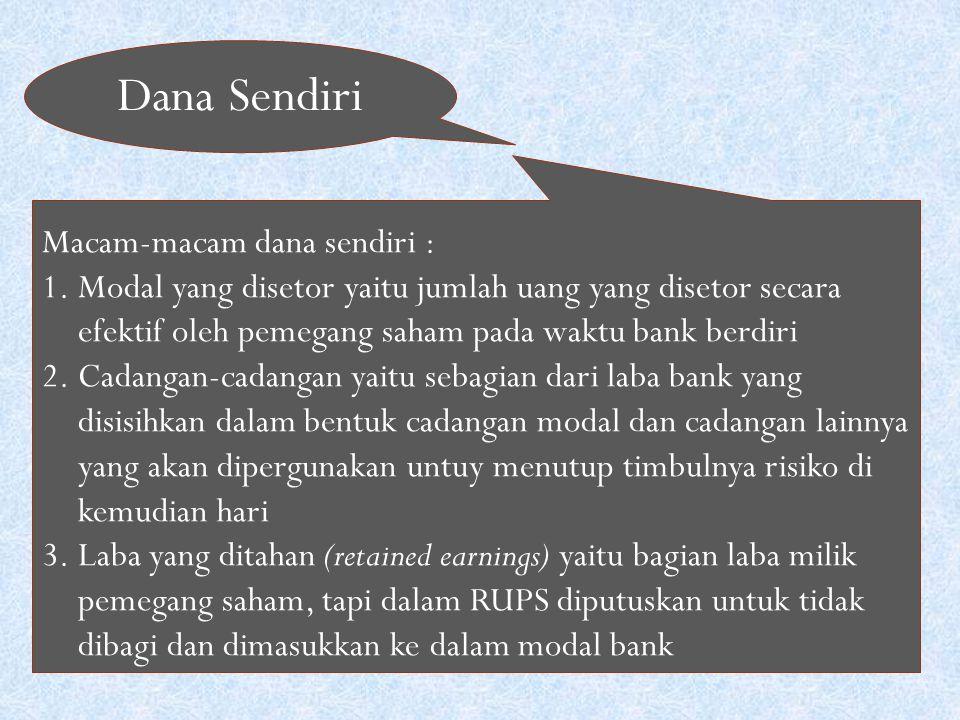 Dana Sendiri Macam-macam dana sendiri :