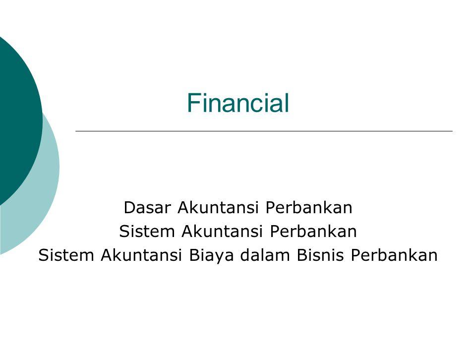 Financial Dasar Akuntansi Perbankan Sistem Akuntansi Perbankan
