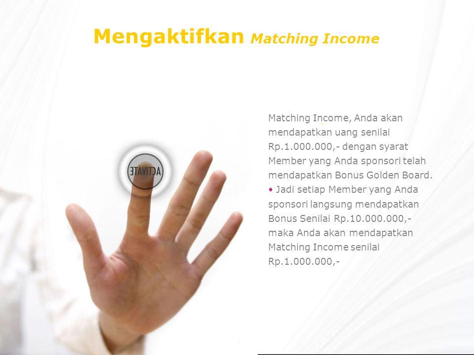 Mengaktifkan Matching Income