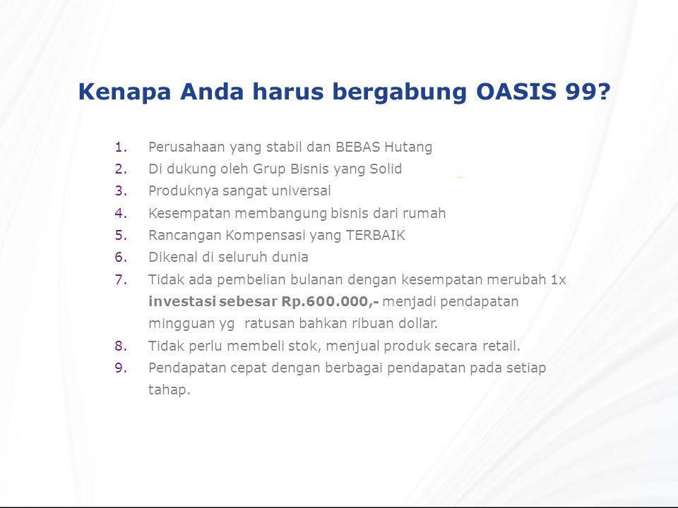 Kenapa Anda harus bergabung OASIS 99