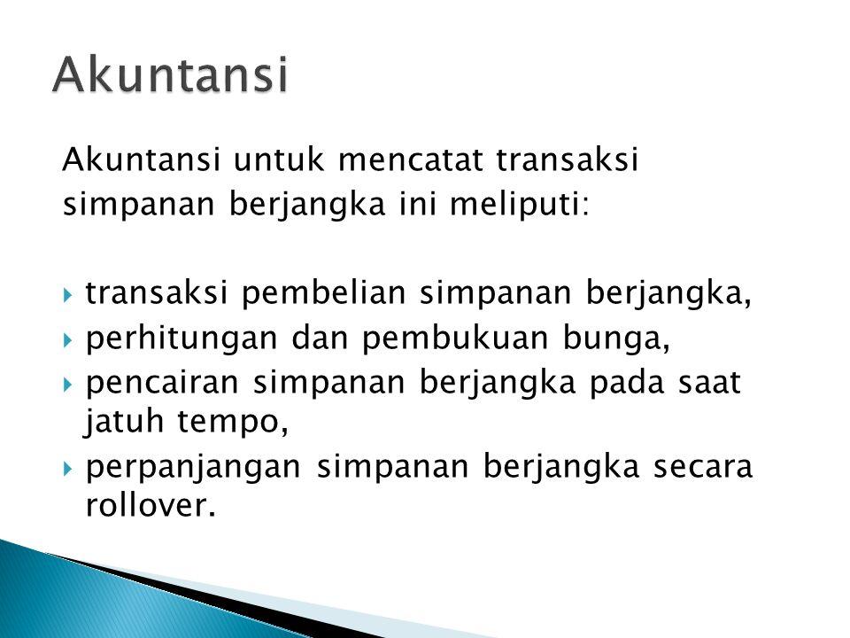 Akuntansi Akuntansi untuk mencatat transaksi