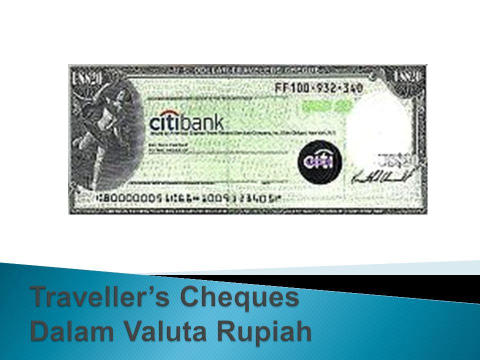 Traveller's Cheques Dalam Valuta Rupiah