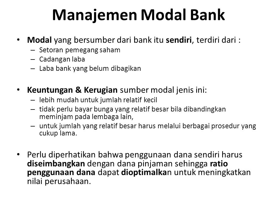 Manajemen Modal Bank Modal yang bersumber dari bank itu sendiri, terdiri dari : Setoran pemegang saham.