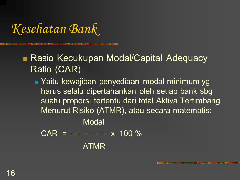 Kesehatan Bank Rasio Kecukupan Modal/Capital Adequacy Ratio (CAR) ATMR