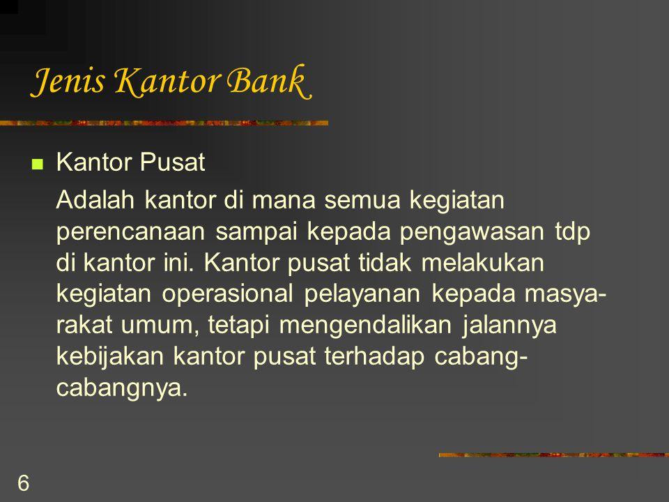 Jenis Kantor Bank Kantor Pusat