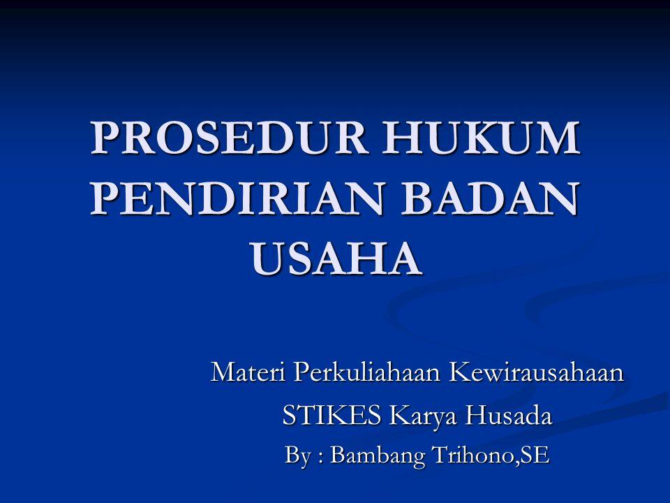 PROSEDUR HUKUM PENDIRIAN BADAN USAHA