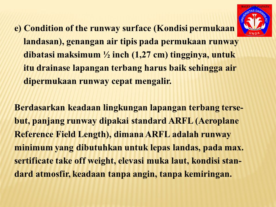 e) Condition of the runway surface (Kondisi permukaan