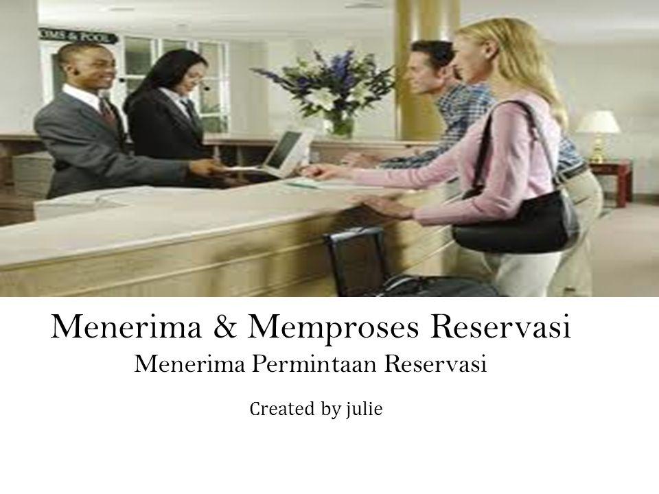 Menerima & Memproses Reservasi Menerima Permintaan Reservasi