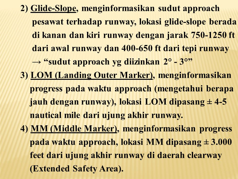 2) Glide-Slope, menginformasikan sudut approach