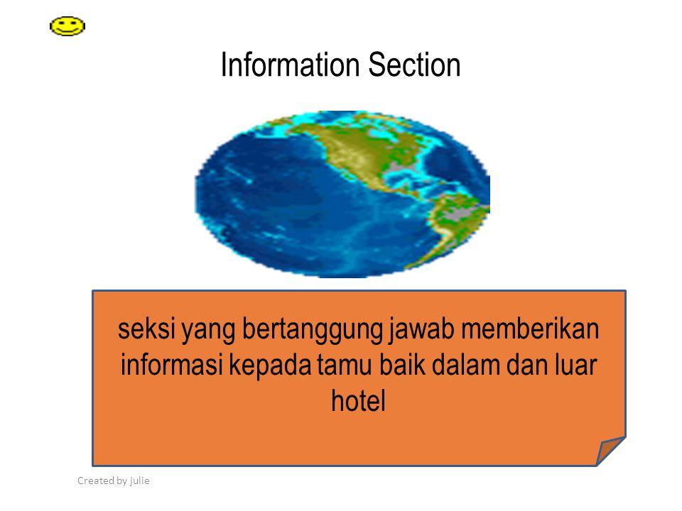 Information Section seksi yang bertanggung jawab memberikan informasi kepada tamu baik dalam dan luar hotel.