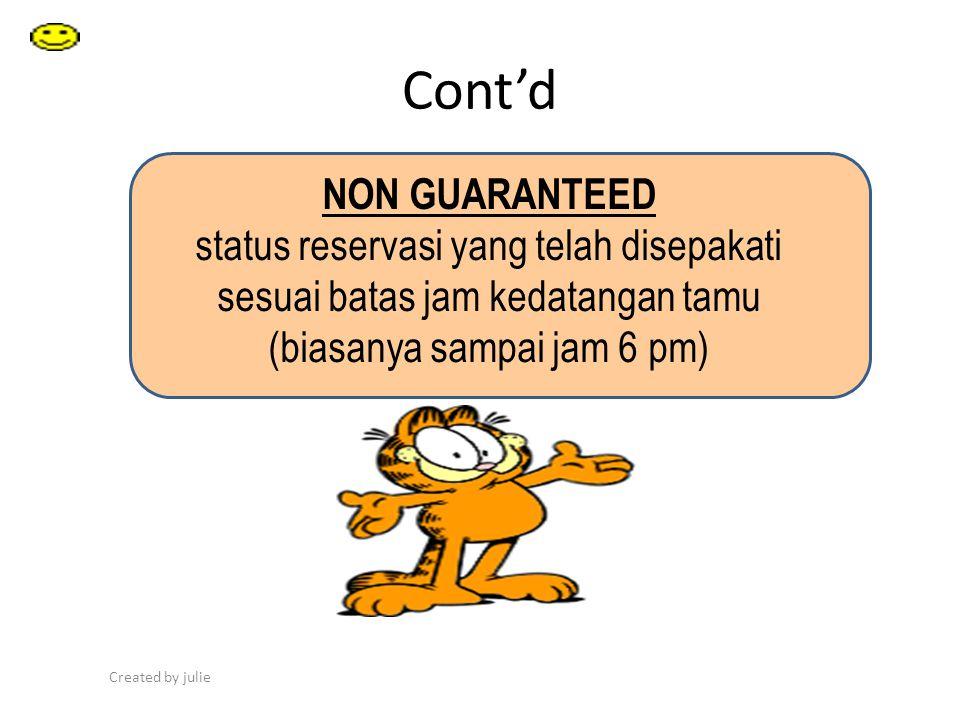 Cont'd NON GUARANTEED. status reservasi yang telah disepakati sesuai batas jam kedatangan tamu (biasanya sampai jam 6 pm)