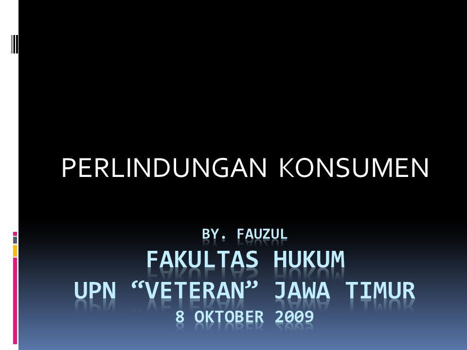 By. Fauzul fakultas hukum upn veteran jawa timur 8 oktober 2009