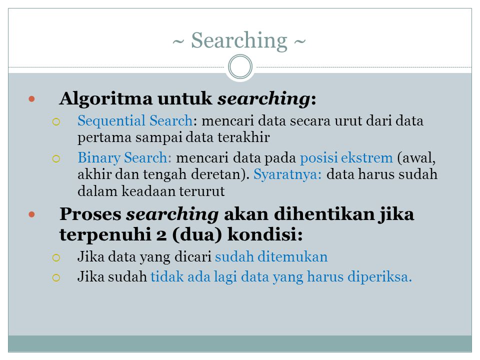 ~ Searching ~ Algoritma untuk searching: