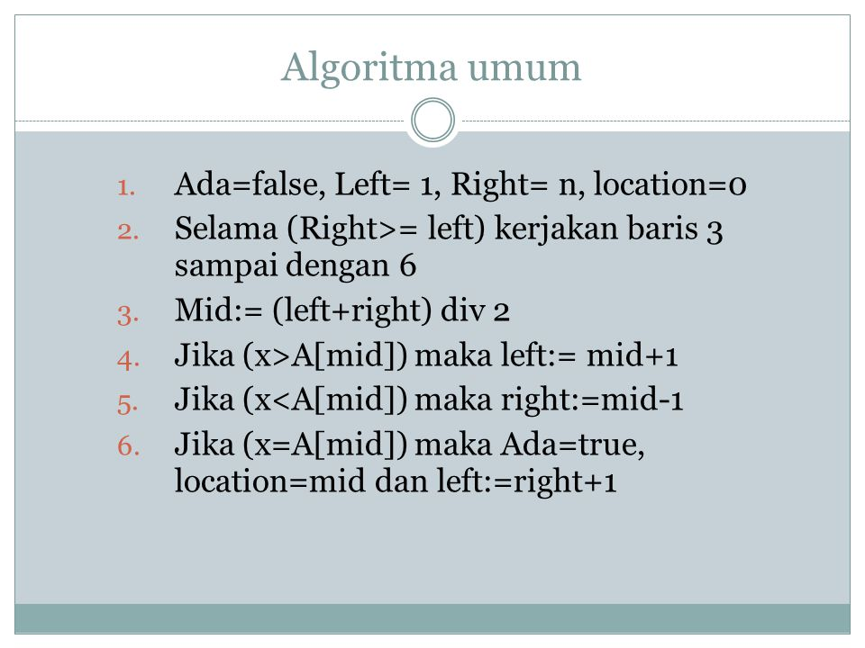Algoritma umum Ada=false, Left= 1, Right= n, location=0