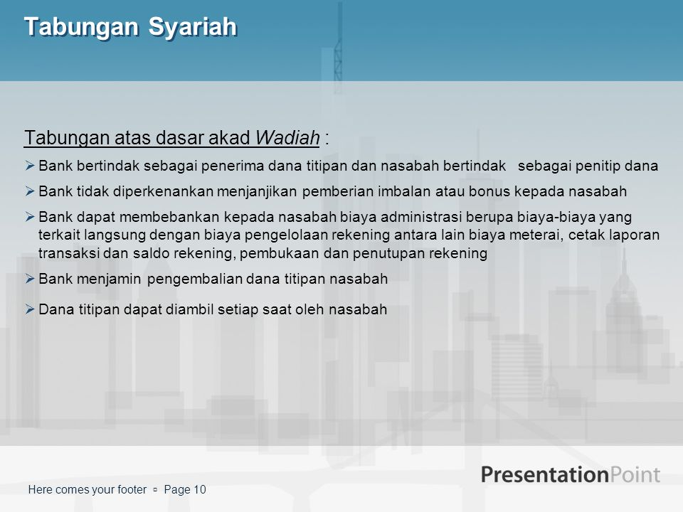 Tabungan Syariah Tabungan atas dasar akad Wadiah :