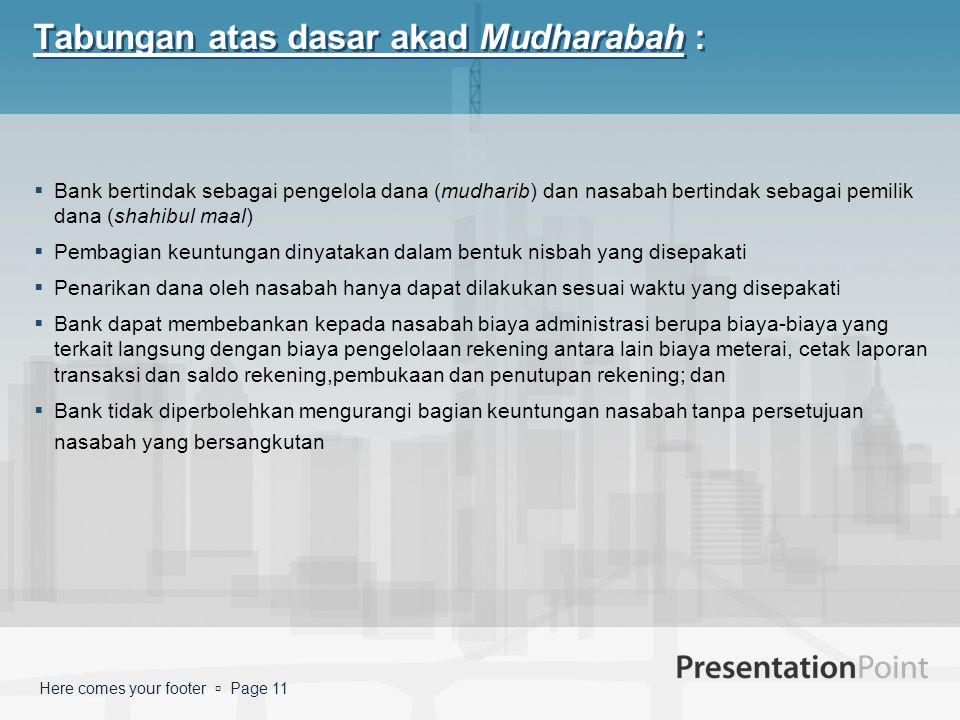 Tabungan atas dasar akad Mudharabah :