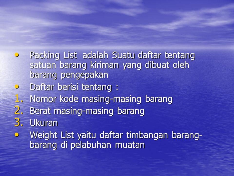 Packing List adalah Suatu daftar tentang satuan barang kiriman yang dibuat oleh barang pengepakan