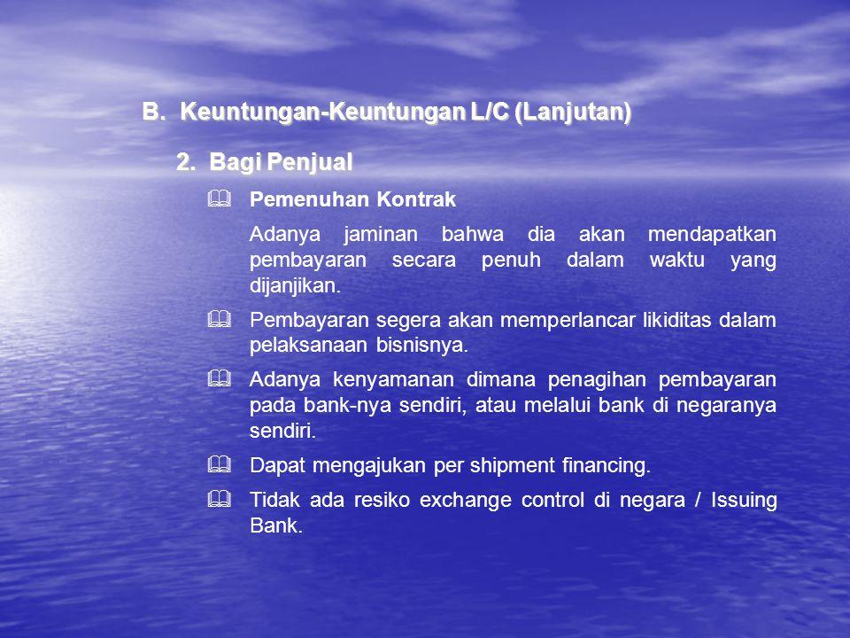 B. Keuntungan-Keuntungan L/C (Lanjutan)