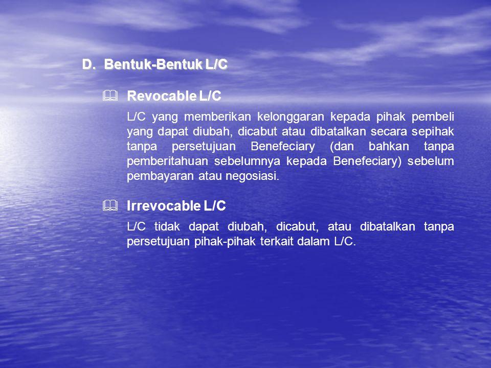 D. Bentuk-Bentuk L/C Revocable L/C Irrevocable L/C