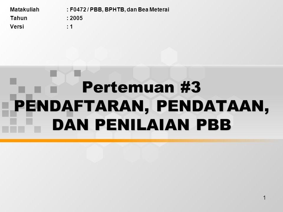 Pertemuan #3 PENDAFTARAN, PENDATAAN, DAN PENILAIAN PBB