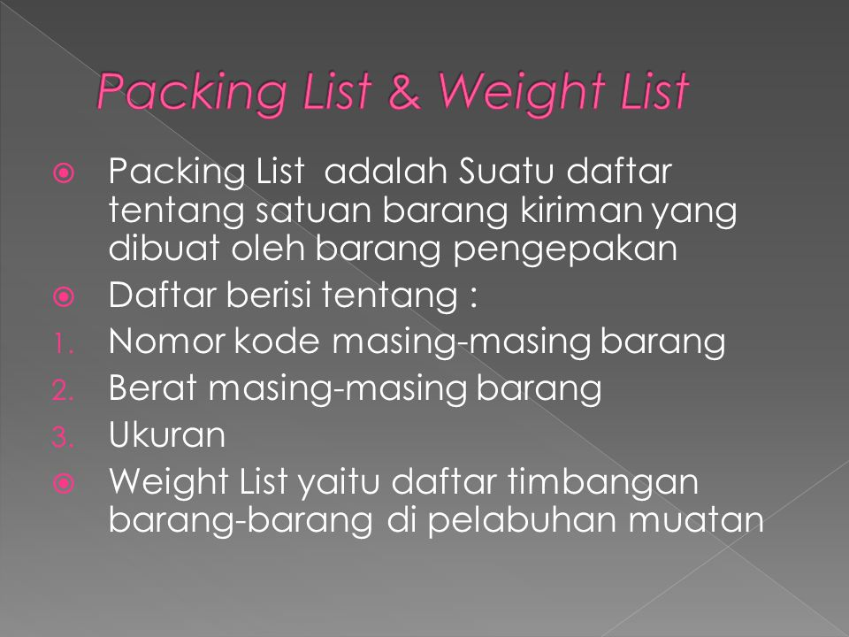 Packing List & Weight List