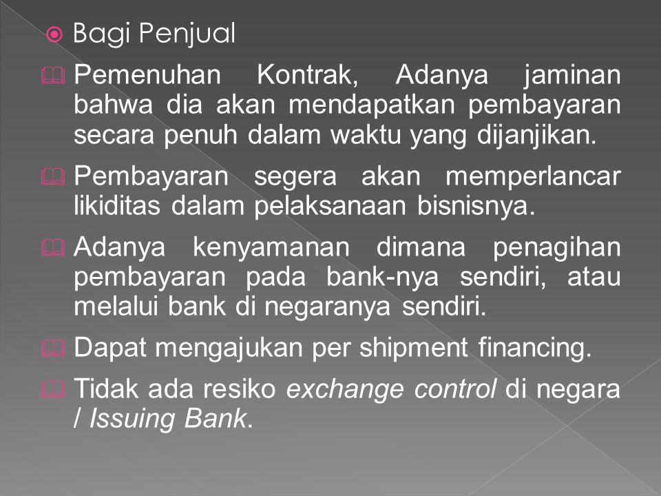 Bagi Penjual Pemenuhan Kontrak, Adanya jaminan bahwa dia akan mendapatkan pembayaran secara penuh dalam waktu yang dijanjikan.