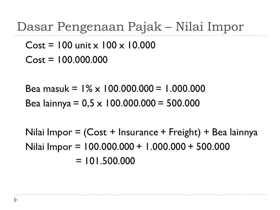Dasar Pengenaan Pajak – Nilai Impor