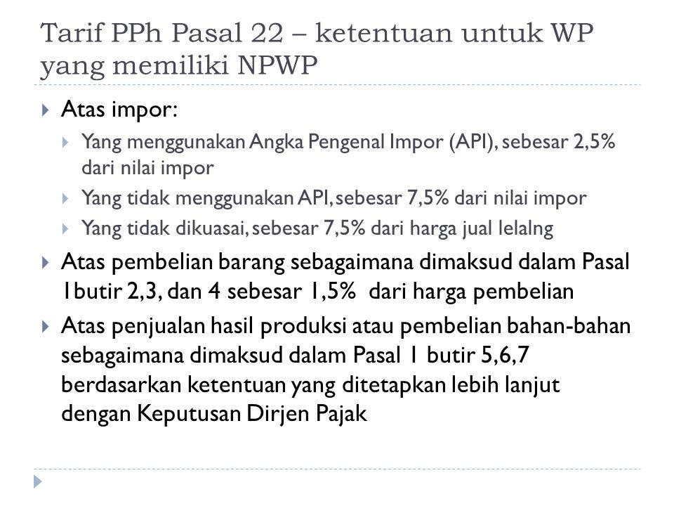 Tarif PPh Pasal 22 – ketentuan untuk WP yang memiliki NPWP