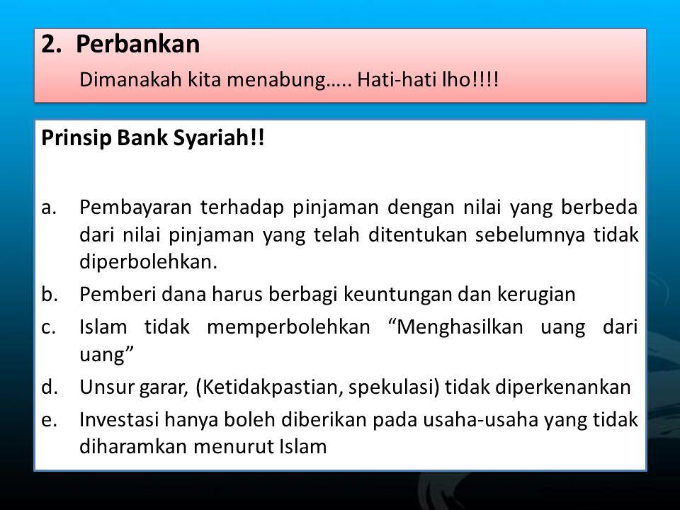 2. Perbankan Dimanakah kita menabung….. Hati-hati lho!!!!