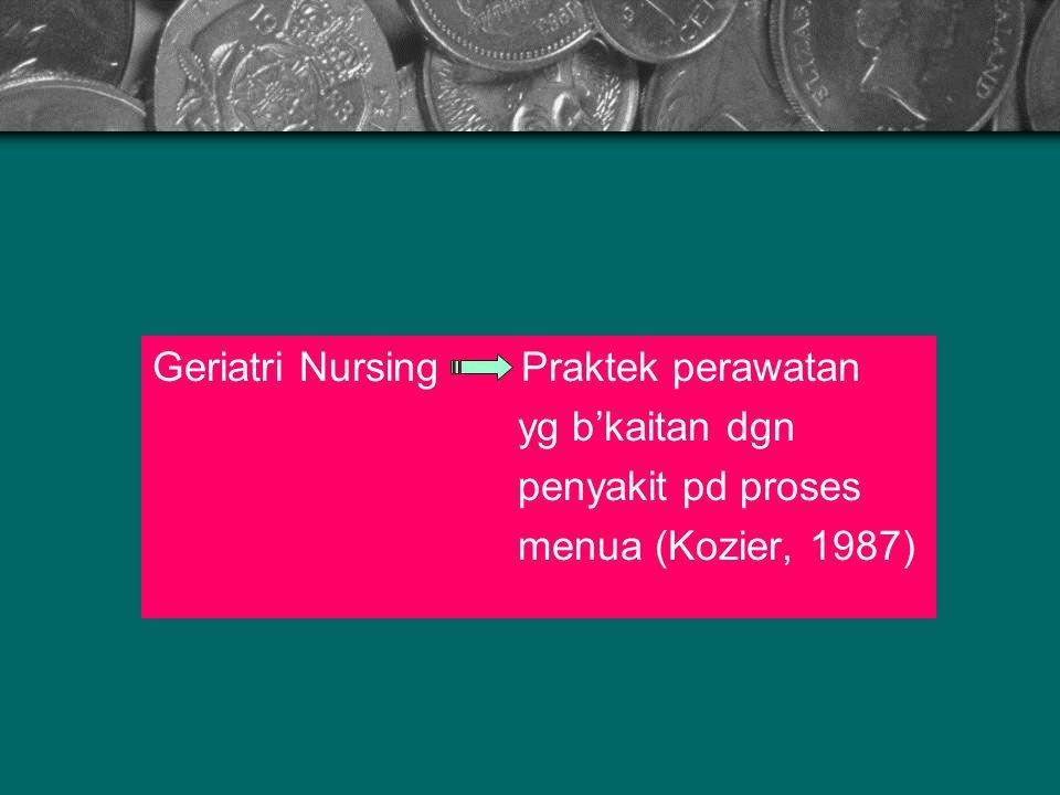 Geriatri Nursing Praktek perawatan