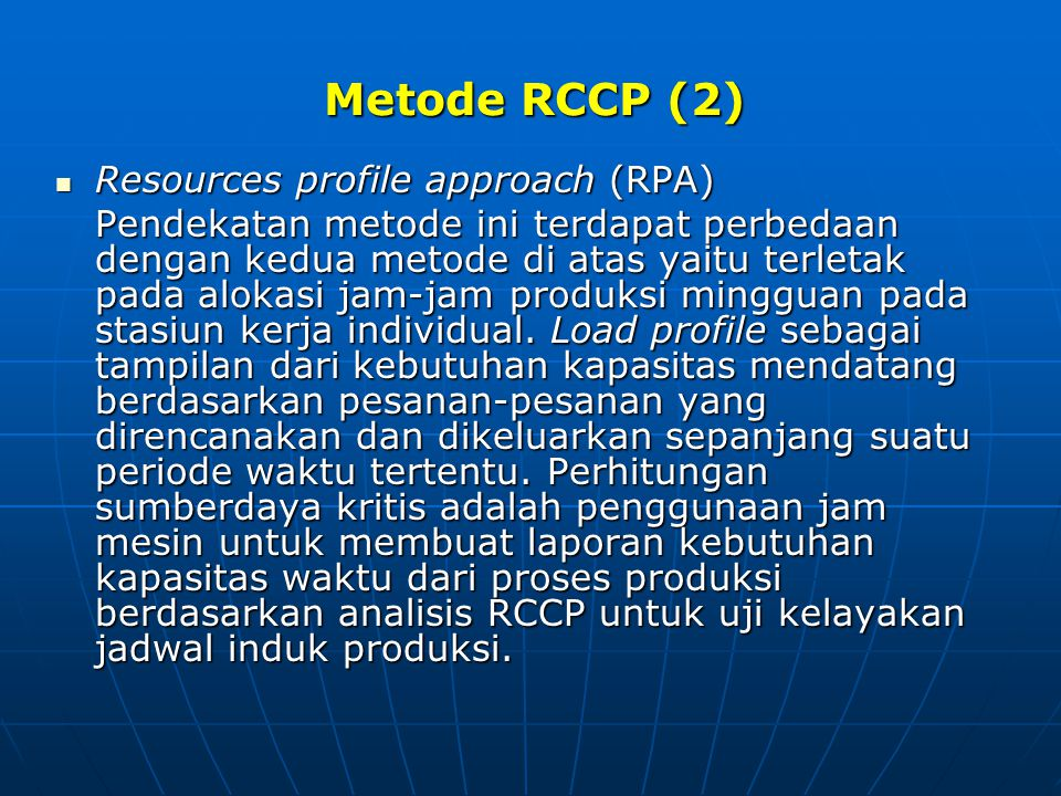 Metode RCCP (2) Resources profile approach (RPA)