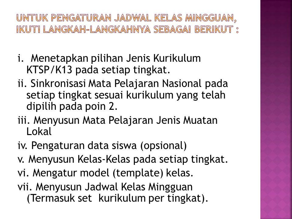 Untuk pengaturan Jadwal Kelas Mingguan, ikuti langkah-langkahnya sebagai berikut :