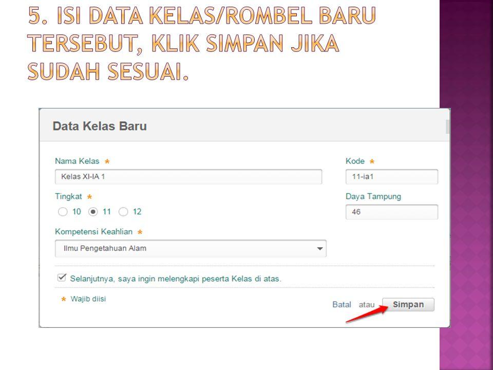 5. Isi data kelas/rombel baru tersebut, klik Simpan jika sudah sesuai.