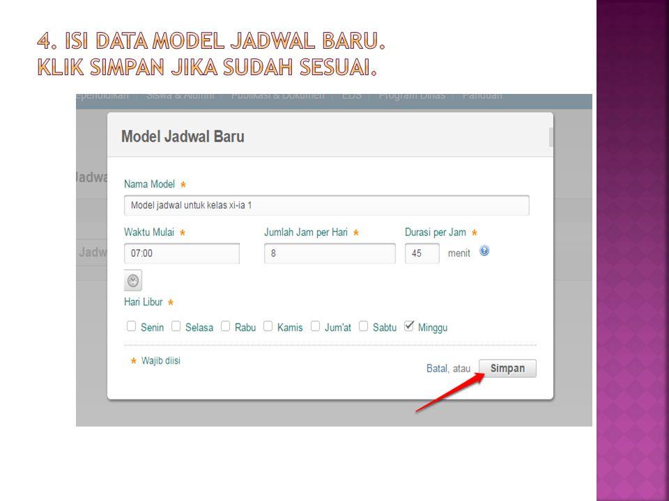 4. Isi data Model Jadwal Baru. Klik Simpan jika sudah sesuai.