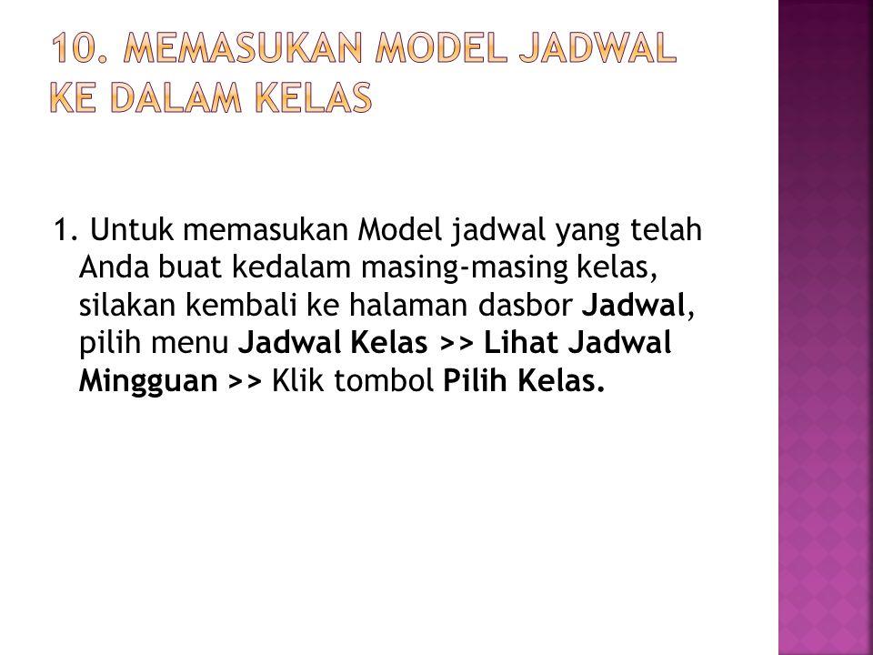 10. Memasukan Model Jadwal ke dalam Kelas