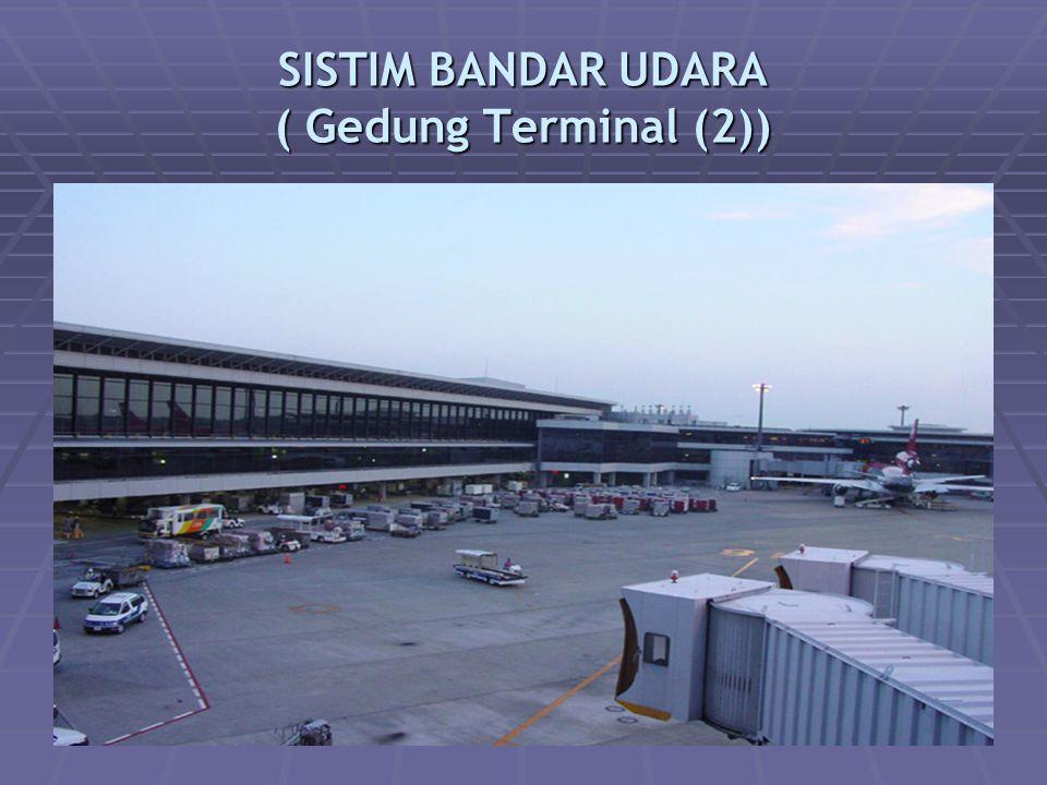 SISTIM BANDAR UDARA ( Gedung Terminal (2))