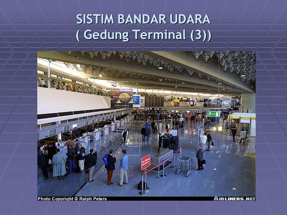 SISTIM BANDAR UDARA ( Gedung Terminal (3))