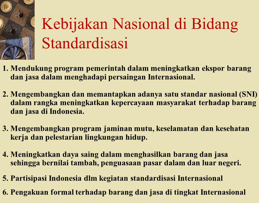 Kebijakan Nasional di Bidang Standardisasi