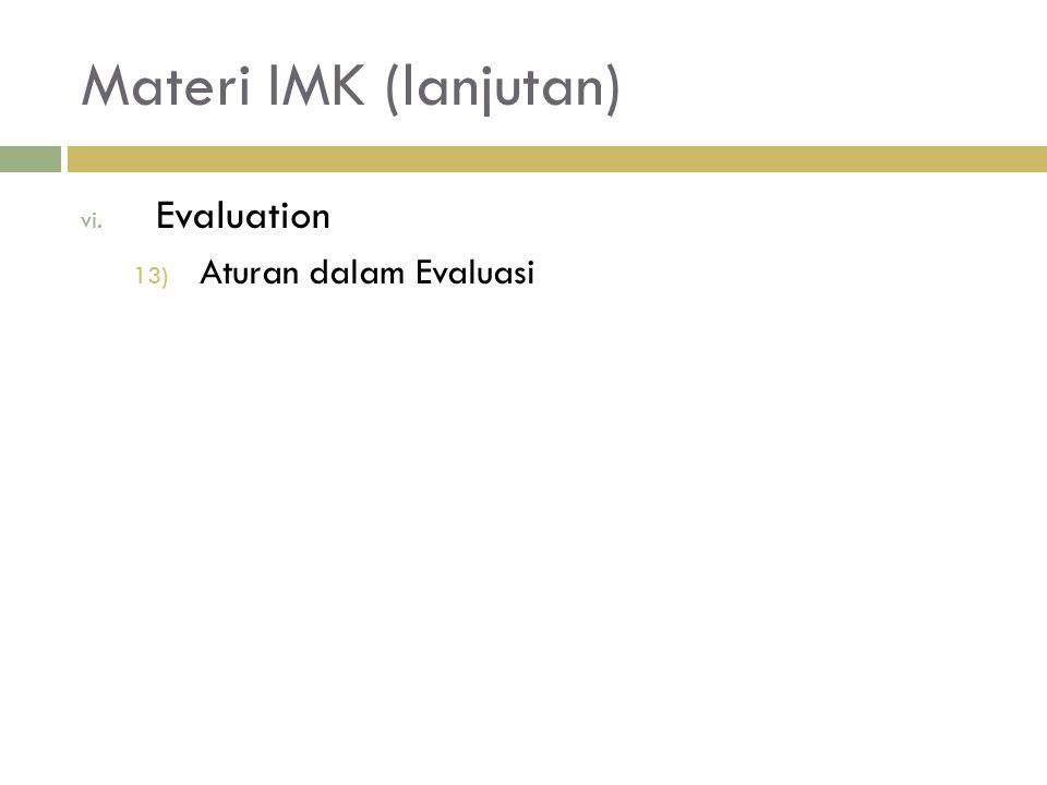 Materi IMK (lanjutan) Evaluation Aturan dalam Evaluasi