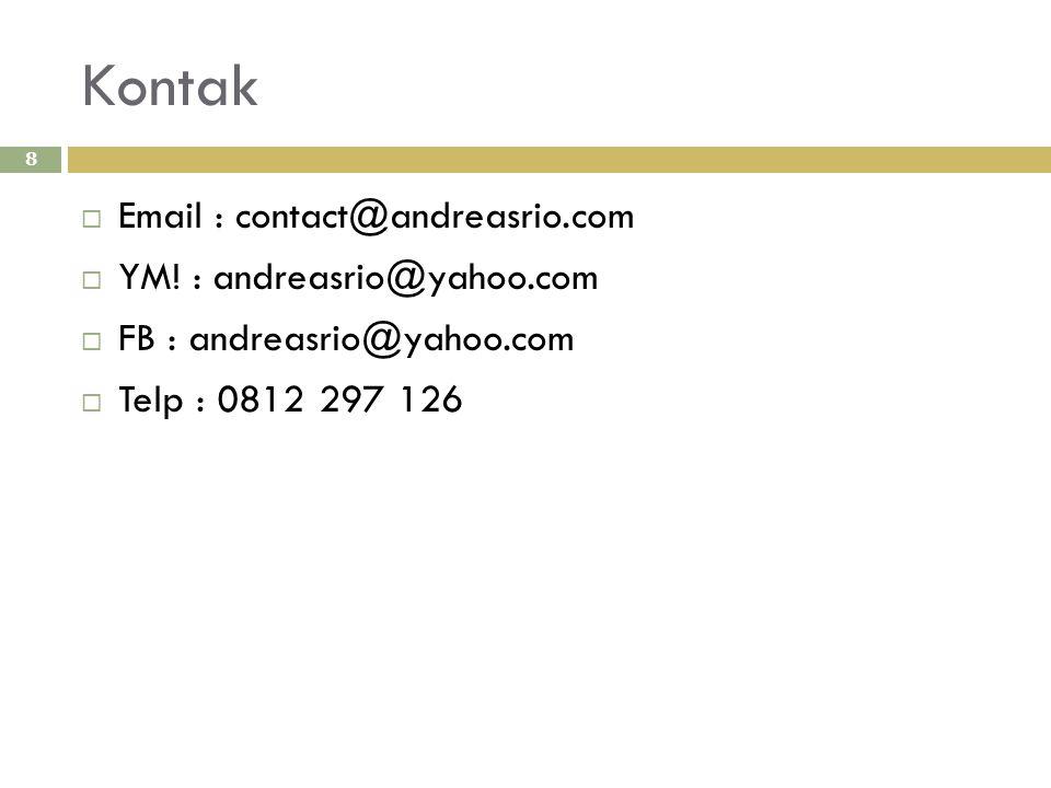 Kontak Email : contact@andreasrio.com. YM. : andreasrio@yahoo.com.