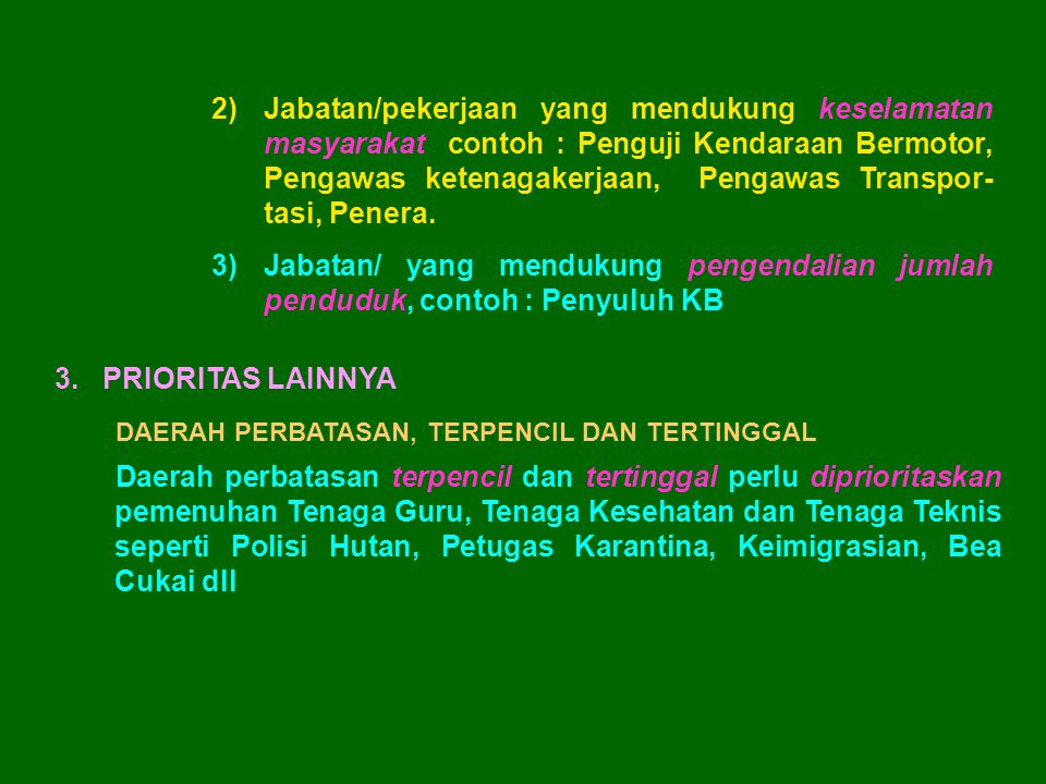 Jabatan/pekerjaan yang mendukung keselamatan masyarakat contoh : Penguji Kendaraan Bermotor, Pengawas ketenagakerjaan, Pengawas Transpor-tasi, Penera.