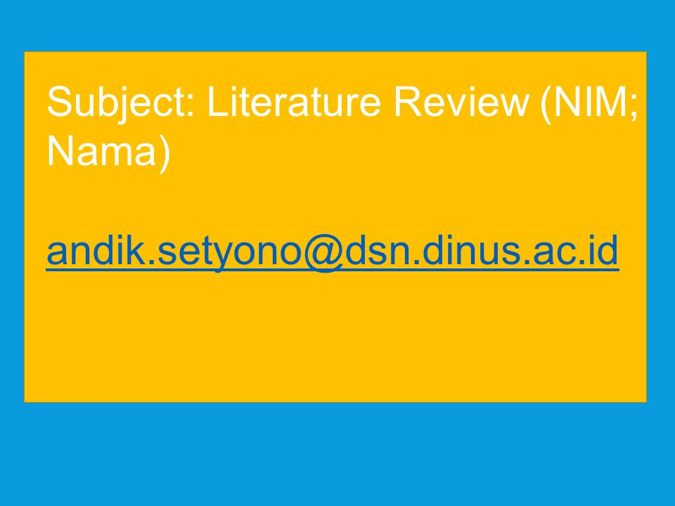 Subject: Literature Review (NIM; Nama)