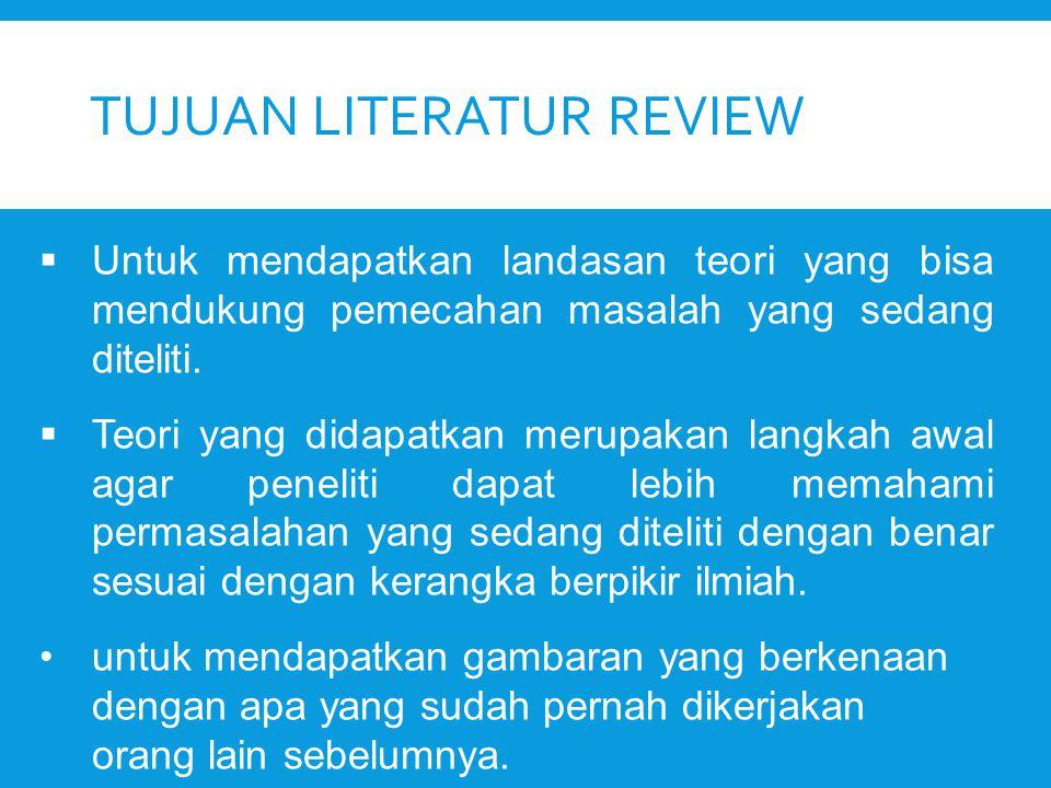 TUJUAN LITERATUR REVIEW