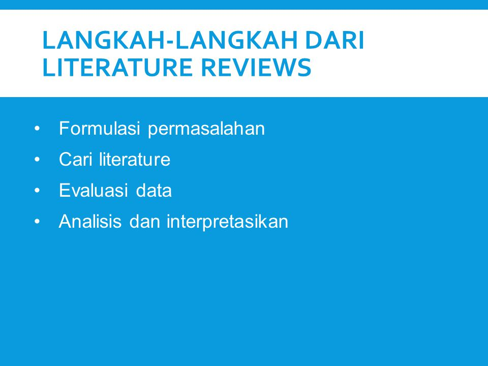 Langkah-langkah dari Literature Reviews