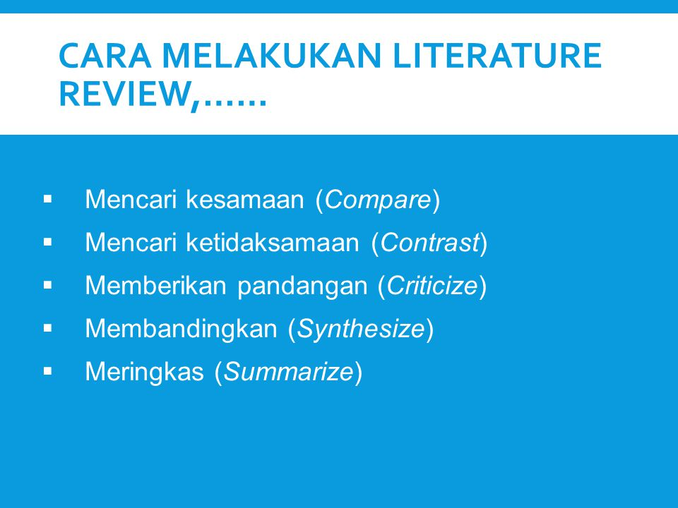 Cara melakukan literature review,……