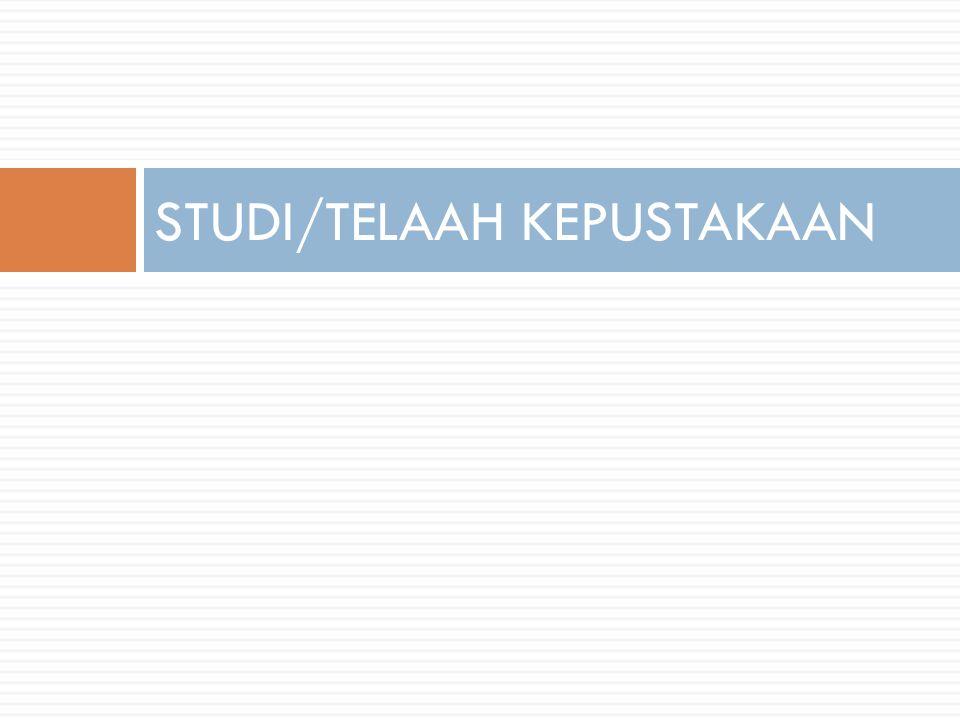 STUDI/TELAAH KEPUSTAKAAN
