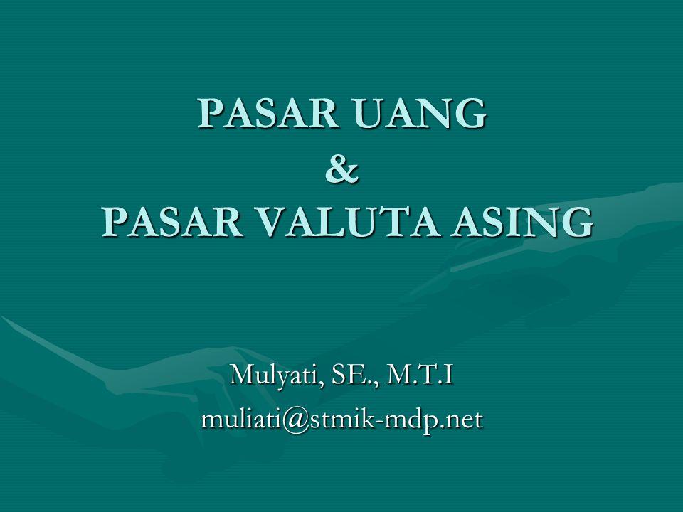 PASAR UANG & PASAR VALUTA ASING