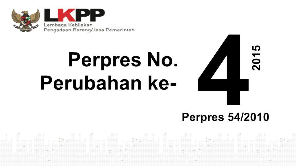 4 Perpres No. 2015 Perubahan ke- Perpres 54/2010