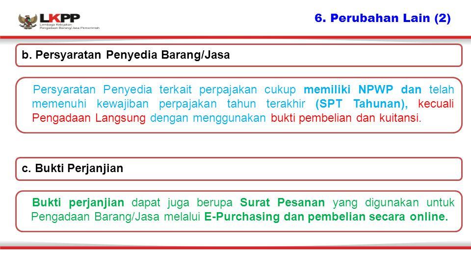 6. Perubahan Lain (2) b. Persyaratan Penyedia Barang/Jasa.